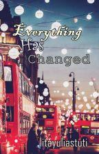 Everything Has Changed ✔ by litayuliastuti