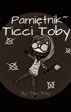 Pamiętnik ~ Ticci Toby by -__Ticci_Toby__-