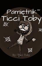 Pamiętnik ~ Ticci Toby by Koniowatka