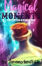 Magical Moments by fantasyLand148