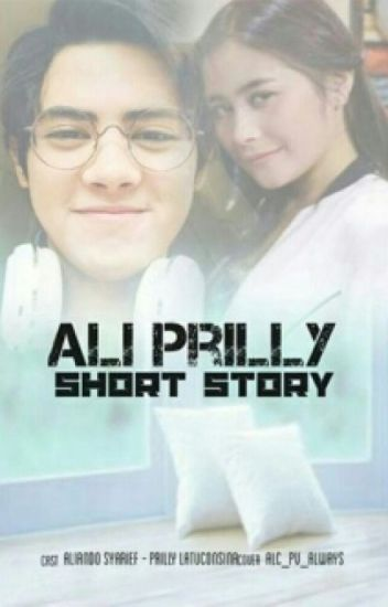 ~AliPrilly Short Story~