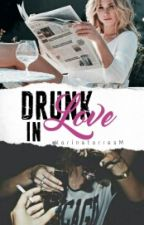 Drunk in Love || H.S || #Wattys2016 by KarineTorresM