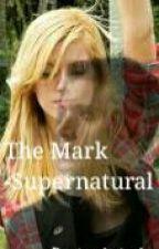 A Marca-Supernatural by Zayne_Stylinson