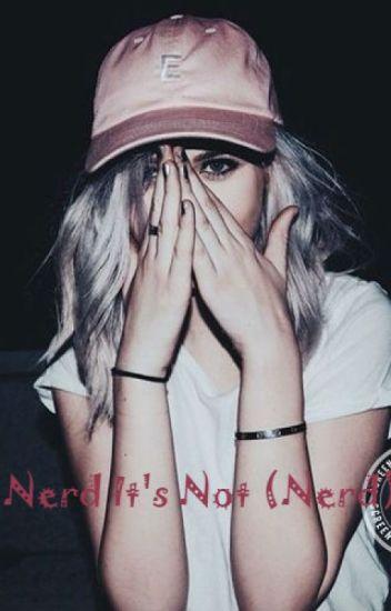 Nerd It's Not (Nerd)