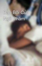Bảo Bối Của Ngô Phàm by kim_hzt