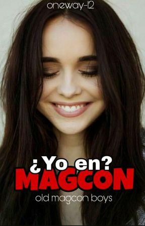 ¿Yo en Magcon? by oneway-12