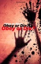 OBEY OR DIE ? by mrxhmmngs