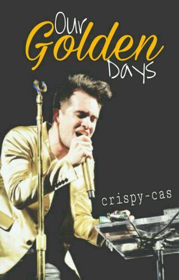 Our Golden Days ➳ Brendon Urie X Reader