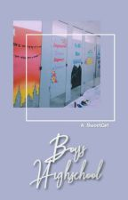 (C) BOYS HIGHSCHOOL?! (SVT/BTS/MX/etc.) by A_SweetGirl