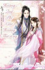 (Cổ Đại, HE) Hoàng Quý Phi Của Hoàng Thượng by didungbg1029