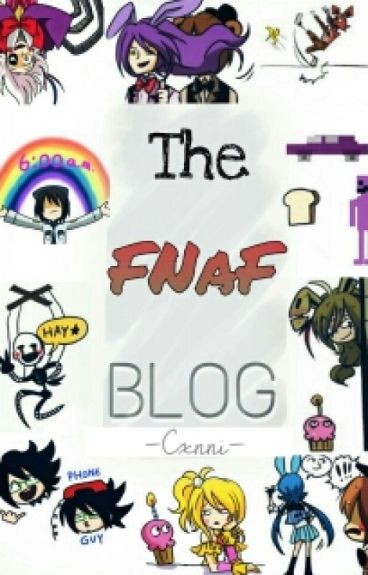The FNaF Blog ヽ(゚∀゚)ノ!