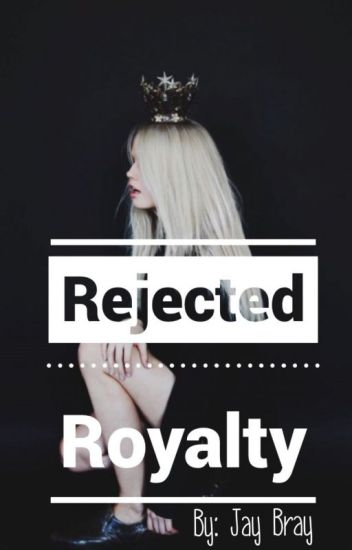 Rejected Royalty(Revising)