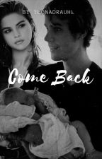 COME BACK by ylonadrauhl