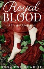 Royal Blood (Rewrite) by 4evahannah