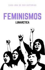 Feminismos. by lunarctica