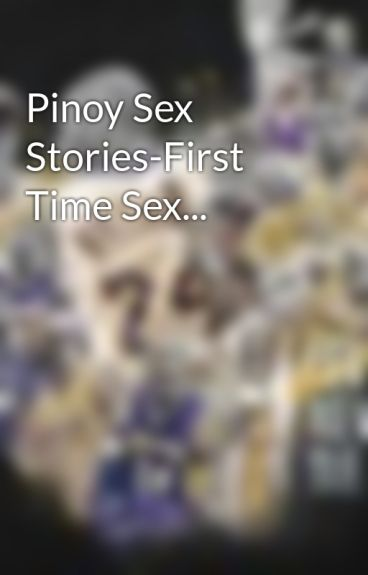 Pinoy Sex Stories-First Time Sex...