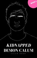 KIDNAPPED. // demon!calum by chroniclesofaweirdo