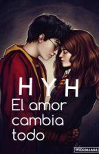 H & H el amor lo cambia todo by DisneyyQueen