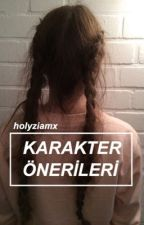 Karakter Önerileri by holyziamx
