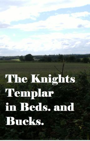 The Knights Templar in Beds. and Bucks. by HelenNicholson