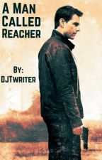 A Man Called Reacher by DJTwriter
