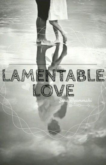 Lamentable Love (MAJOR EDITTING)