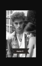 Aaron II #Wattys2016 by Lipzia28