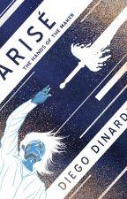 Arisé: the Hands of the Maker by DiegoDinardi0