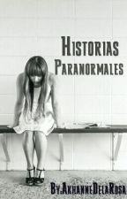 Historias Paranormales De Terror by AkhanneDelaRosa