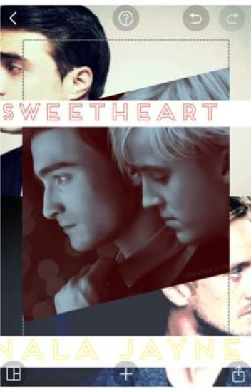 Sweetheart - A drarry boyxboy smut/love fic IT'S BACK