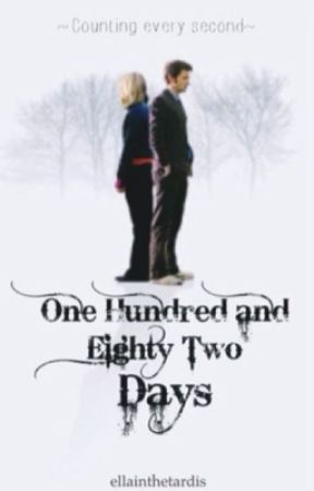 One Hundred and Eighty Two Days ~ (a TenRose Fanfiction) by ellainthetardis