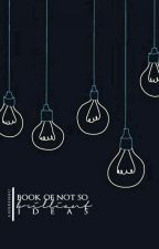 Book of (not so) brilliant ideas by AnnBennu