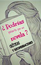 ¿ Podrías pasarte por mi novela? by chicarebelde201