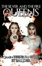 The Silver And The Fire Queens by eau_dor