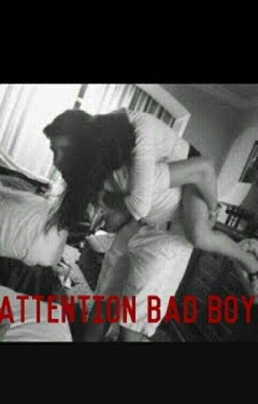 Attention Bad Boy