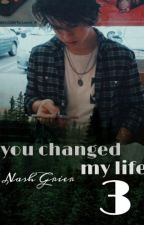 You changed my life 3|| Nash grier by MrsD4llas