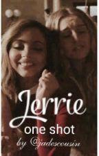 Jerrie One Shot by jadescousin