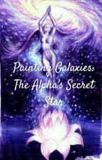Painting galaxies: The Alpha's Secret Star by XxSuicideSallyxX