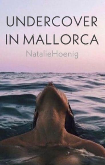 #Undercover in Mallorca#