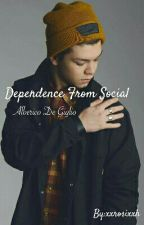 Dependence From Social || Alberico De Giglio - Completed by rositaatene