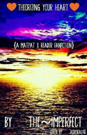 MatPat x Reader