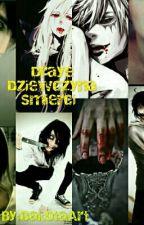 Draye Dziewczyna Smierci [Zakończone] by DakotaArt