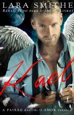 KAEL - Renascendo para o amor by larasmithe