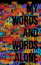 My words and words alone (Completed) by Simon__says