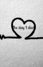 The day I died by JustBLTrash