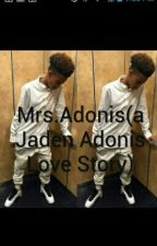 Mrs.Adonis(a Jaden Adonis Love Story) by liyahuzivert