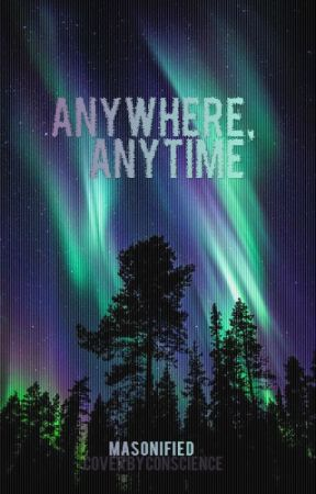 Anywhere, Anytime by masonified