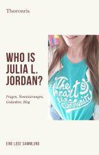 Who Is Julia L. Jordan? by Thoronris