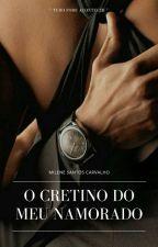 O CRETINO DO MEU NAMORADO. by MileneSantos751