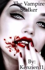 The Vampier stalker by Kenzien11